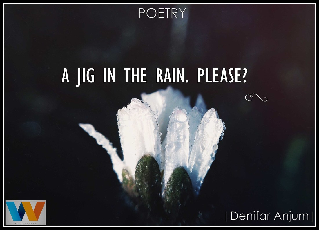 A Jig in the rain, Please? - Wordstreaks